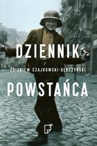 Dziennik Powstańca Zbigniew Czajkowski-Dębczyński - Zbigniew Czajkowski-Dębczyński