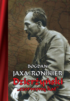 Dzierżyński `czerwony kat` Bogdan Jaxa-Ronikier - Bogdan Jaxa-Ronikier