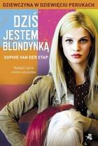 Dziś jestem blondynką Sophie van der Stap - Sophie van der Stap