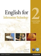 English for Information Technology 2. Vocational English: Course Book Podręcznik + CD - David Hill