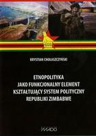 Etnopolityka jako funkcjonalny element kształtujący system polityczny Republiki Zimbabwe Krystian Chołaszczyński - Krystian Chołaszczyński
