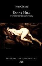 Fanny Hill Wspomnienia kurtyzany John Cleland - John Cleland