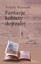 Fantazje kobiety dojrzałej Anatolij Rozowski - Anatolij Rozowski
