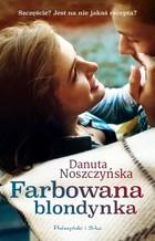 Farbowana blondynka Danuta Noszczyńska - Danuta Noszczyńska