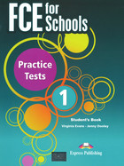 FCE for Schools 1. Practice Tests Student`s Book - Virginia Evans, Jenny Dooley
