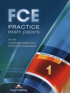 FCE Practice Exam Papers 1. for the Cambridge English First FCE/FCE(fs) Examination - Virginia Evans, Jenny Dooley, James Millton