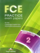 FCE Practice Exam Papers 2. for the Cambridge English First FCE/FCE(fs) Examination - Virginia Evans, Jenny Dooley, James Millton