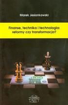 Finanse, technika i technologia reformy czy transformacja Marek Jesionkowski - Marek Jesionkowski