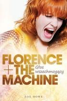 FLORENCE + THE MACHINE Głos wszechmogący Zoe Howe - Zoe Howe