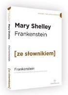 Frankenstein z podręcznym słownikiem angielsko-polskim Mary Shelley - Mary Shelley