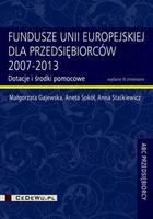 Fundusze Unii Europejskiej dla przedsiębiorców 2007-2013 Aneta Sokół - Aneta Sokół