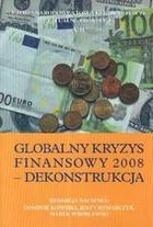 Globalny kryzys finansowy 2008 - dekonstrukcja PRACA ZBIOROWA - PRACA ZBIOROWA