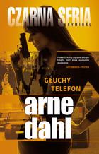 Głuchy telefon Arne Dahl - Arne Dahl