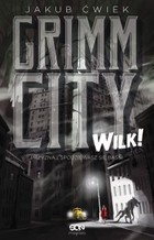Grimm City. Wilk! - mobi, epub - Jakub Ćwiek