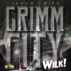 Grimm City. Wilk - mp3 - Jakub Ćwiek