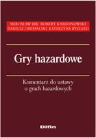 Gry hazardowe. Komentarz do ustawy o grach hazardowych Mirosław Bik - Mirosław Bik