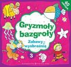 Gryzmoły bazgroły Zabawy z wyobraźnią 3 Agnieszka Skórzewska - Agnieszka Skórzewska