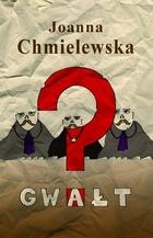 Gwałt Joanna Chmielewska - Joanna Chmielewska