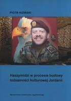 Haszymidzi w procesie budowy tożsamości kulturowej Jordanii Piotr Niziński - Piotr Niziński