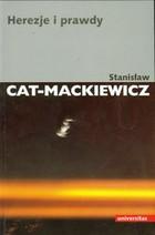 Herezje i prawdy Stanisław Cat-Mackiewicz - Stanisław Cat-Mackiewicz