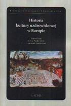 Historia kultury uzdrowiskowej w Europie PRACA ZBIOROWA - PRACA ZBIOROWA