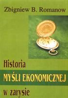 Historia myśli ekonomicznej w zarysie - Zbigniew B. Romanow