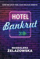Hotel Bankrut Magdalena Żelazowska - Magdalena Żelazowska