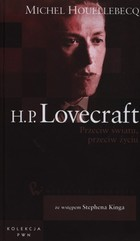 H.P. Lovecraft Przeciw światu, przeciw życiu
