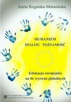 Humanizm dialog tożsamość Aneta Rogalska-Marasińska - Aneta Rogalska-Marasińska