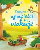 Ilustrowane opowieści na wakacje PRACA ZBIOROWA - PRACA ZBIOROWA