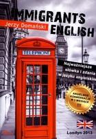 Immigrants English Najważniejsze słówka i zadania w języku angielskim Jerzy Domański - Jerzy Domański