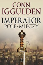IMPERATOR T.3 POLE MIECZY - Conn Iggulden