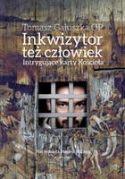 Inkwizytor też człowiek Tomasz Gałuszka - Tomasz Gałuszka