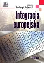 Integracja europejska Konstanty A. Wojtaszczyk - Konstanty A. Wojtaszczyk