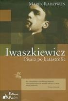 Iwaszkiewicz Pisarz po katastrofie