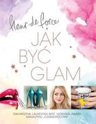 Jak być glam Force Fleur De - Force Fleur De