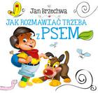 Jak rozmawiać trzeba z psem Jan Brzechwa - Jan Brzechwa