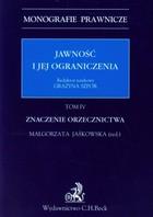 Jawność i jej ograniczenia. Znaczenie orzecznictwa Małgorzata Jaśkowska - Małgorzata Jaśkowska