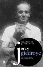 Jerzy Giedroyc Magdalena Grochowska - Magdalena Grochowska