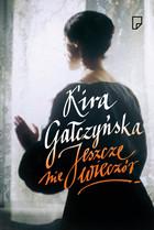 Jeszcze nie wieczór Kira Gałczyńska - Kira Gałczyńska