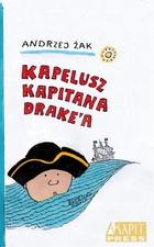 Kapelusz kapitana Drake`a Andrzej Żak - Andrzej Żak