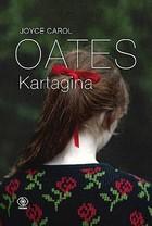 Kartagina Joyce Carol Oates - Joyce Carol Oates