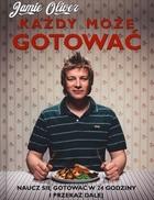 Każdy może gotować Jamie Oliver - Jamie Oliver