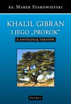 Khalil Gibran i jego `Prorok` Marek Starowiejski - Marek Starowiejski