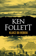 Klucz do Rebeki - Ken Follett