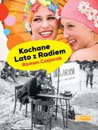 Kochane lato z radiem Roman Czejarek - Roman Czejarek