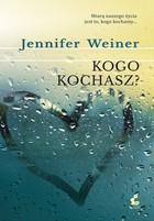 Kogo kochasz? Jennifer Weiner - Jennifer Weiner