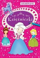 Kolorowanki Księżniczki PRACA ZBIOROWA - PRACA ZBIOROWA