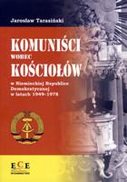 Komuniści wobec Kościołów w Niemieckiej Republice Demokratycznej w latach 1949-1978 Jarosław Tarasiński - Jarosław Tarasiński