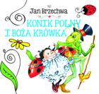 Konik polny i boża krówka Jan Brzechwa - Jan Brzechwa